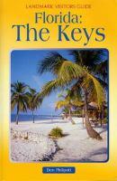 Florida: The Keys (Landmark Visitors Guide)