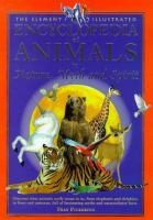 The Element Illustrated Encyclopedia of Animals in Nature, Myth and Spirit