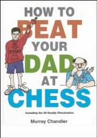 How to Beat You Dad at Chess