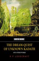 The Dream-quest of Unknown Kadath and Other Oneiric Works