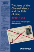 The Jews of the Channel Islands and the Rule of Law, 1940-1945