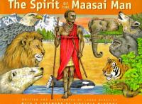 The Spirit of the Maasai Man