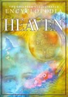 The Children's Illustrated Encyclopedia of Heaven