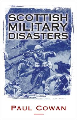 Cover image for Scottish Military Disasters