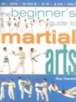 The Beginner's Guide to Martial Arts