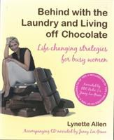 Behind With the Laundry and Living Off Chocolate