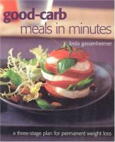 Good-carb Meals in Minutes