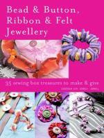 Bead & Button, Ribbon & Felt Jewellery
