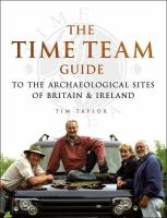 The Time Team Guide to the Archaeological Sites of Britain & Ireland