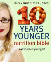 The 10 Years Younger Nutrition Bible