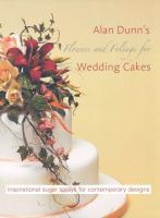 Alan Dunn's Flowers and Foliage for Wedding Cakes