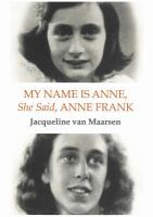 My Name Is Anne, She Said, Anne Frank