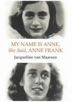My Name Is Anne, She Said, Anne Frank