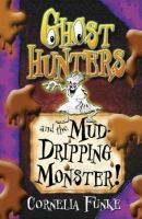 Ghosthunters and the Mud-dripping Monster!