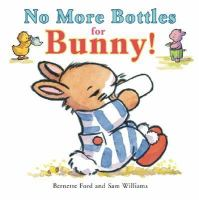 No More Bottles for Bunny!