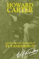 Howard Carter and the Discovery of the Tomb of Tutankhamun
