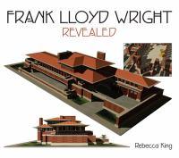 Frank Lloyd Wright Revealed