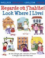 Look where I live! : a bilingual look-and-find book  =Regarde où j'abite!