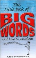 The Little Book of Big Words and How to Use Them