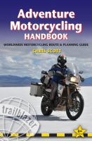 Adventure motorcycling handbook : a route & planning guide