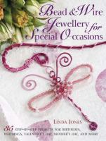 Bead & Wire Jewellery for Special Occasions