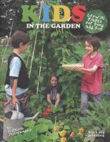 Kids in the garden : growing plants for food and fun