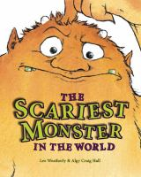 The Scariest Monster in the World