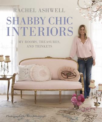 Shabby Chic Interiors: My rooms, treasures and trinkets book cover