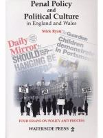 Penal Policy and Political Culture in England and Wales