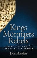 Kings, Mormaers, Rebels