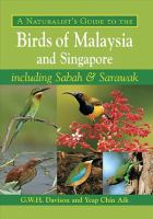 A Naturalist's Guide to the Birds of Malaysia and Singapore