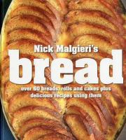 Bread : over 60 breads, rolls and cakes plus delicious recipes using them