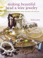 Making Beautiful Bead and Wire Jewelry