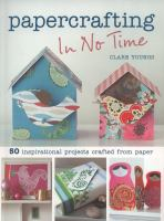 Papercrafting in No Time