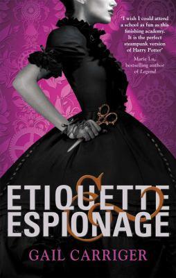 Etiquette & Espionage (Finishing School, #1) cover