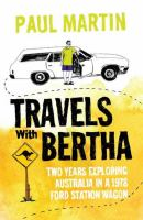 Travels with Bertha : two years exploring Australia in a 1978 Ford stationwagon