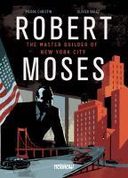 Robert Moses, Master Builder of New York City
