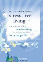 The Feel Good Factory on Stress-free Living