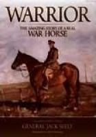 Warrior : the amazing story of a real war horse