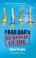 The Bad Dad's Survival Guide