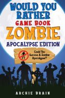 Would You Rather Game Book - Zombie Apocalypse Edition