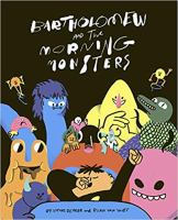 Bartholomew and the morning monsters1 volume (unpaged) : colour illustrations ; 28 cm