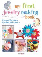 My First Jewelry Making Book