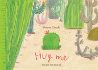 Hug Me [GRPL Toddler Book Club]