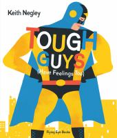 Tough Guys (have Feelings Too)