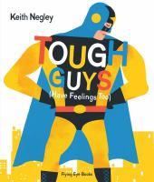 Tough Guys (have Feelings Too)