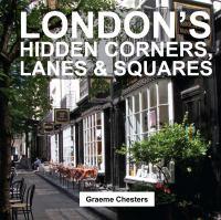 London's Hidden Corners, Lanes & Squares