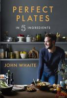 Perfect Plates in Five Ingredients