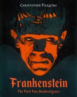 FRANKENSTEIN : THE FIRST TWO HUNDRED YEARS