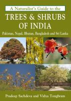 A Naturalist's Guide to the Trees & Shrubs of India, Pakistan, Nepal, Bhutan, Bangladesh and Sri Lanka